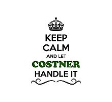 Keep Calm and Let COSTNER Handle it Photographic Print