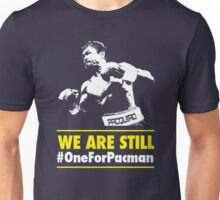 We are still #OneForPacman ver 2 Unisex T-Shirt
