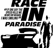 Race in Paradise - Fast & Furious by necessarymerch