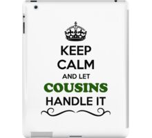 Keep Calm and Let COUSINS Handle it iPad Case/Skin