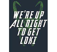 We're up all night to get LOKI dark Photographic Print