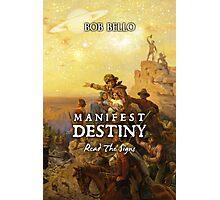 Manifest Destiny Photographic Print