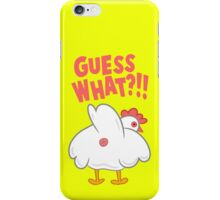 Guess What? Chicken Butt! iPhone Case/Skin