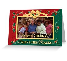 happy holidays larry and the blacks Greeting Card
