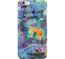 Seek a Love to Swim In iPhone Case/Skin