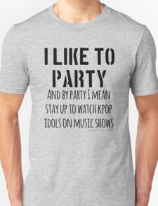 Kpop idols on music shows is a party Unisex T-Shirt