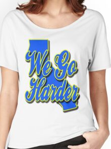 We Go Harder CA Women's Relaxed Fit T-Shirt