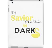 The Savior Shall Never Go Dark iPad Case/Skin