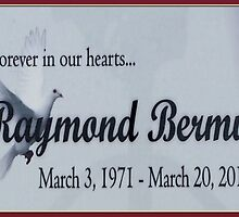 Forever In Our Hearts Raymond Bermudez by Angelinas