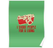 I Shoot People For A Living Camera T shirt Poster