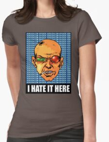 I HATE IT HERE - Transmetropolitan Womens Fitted T-Shirt