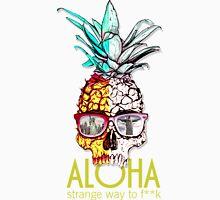 ALOHA - STRANGE WAY TO F**K Unisex T-Shirt