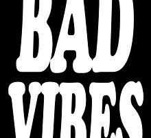 Bad Vibes by Kyle Hinckley