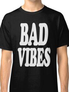 Bad Vibes Classic T-Shirt
