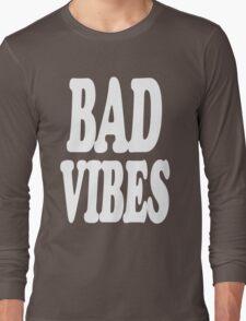 Bad Vibes Long Sleeve T-Shirt