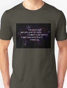 Aliens think we're stupid... T-Shirt