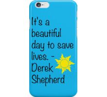 Greys Anatomy - Derek Shepherd Quote iPhone Case/Skin