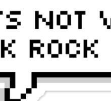 That's not very punk rock of u Sticker
