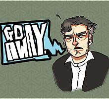 Go Away - CHARLIE BROOKER by baroquebordello