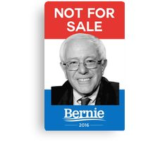 Not For Sale - Bernie Sanders for President 2016 Canvas Print