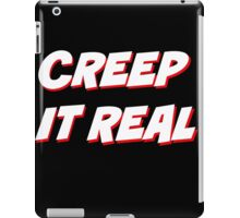 Creep It Real - White on Black version iPad Case/Skin