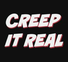 Creep It Real - White on Black version by harrietly