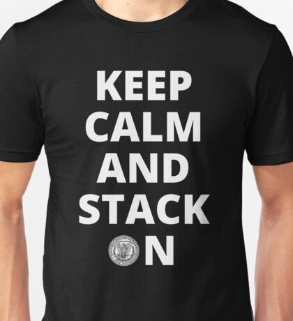 Keep Calm and Stack On Unisex T-Shirt