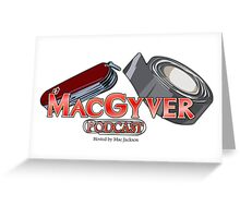 The MacGyver Podcast Logo Greeting Card