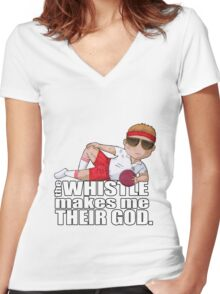 The Whistle Makes Me Their God Women's Fitted V-Neck T-Shirt
