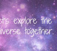 Let's Explore the Universe Together Sticker