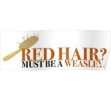 Red hair? Must be a Weasley - Harry Potter Poster