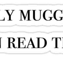Only muggles can read this - Harry Potter Sticker