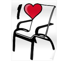 I love I heart chair quote sayings  Poster