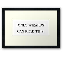 Only wizards can read this - Harry potter Framed Print