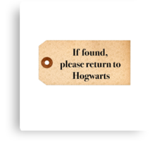 If found please return to Hogwarts - Harry Potter Canvas Print