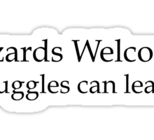 Wizards welcome (muggles can leave) - Harry Potter Sticker