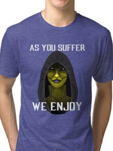 D'vorah as you suffer Tri-blend T-Shirt