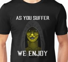 D'vorah as you suffer Unisex T-Shirt