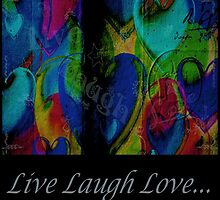Live Laugh Love by Darlene Lankford Honeycutt