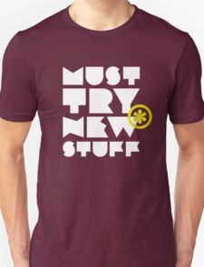 must try new stuff T-Shirt