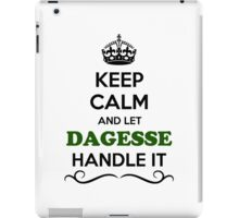 Keep Calm and Let DAGESSE Handle it iPad Case/Skin