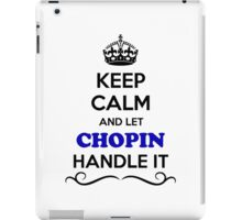 COPIN Keep Calm and Let CHOPIN Handle it iPad Case/Skin