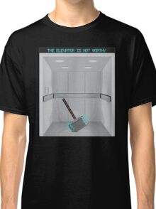 The elevator is not worthy Classic T-Shirt