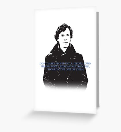 Heroes dont exist Greeting Card
