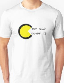 What would pac-man do? Unisex T-Shirt