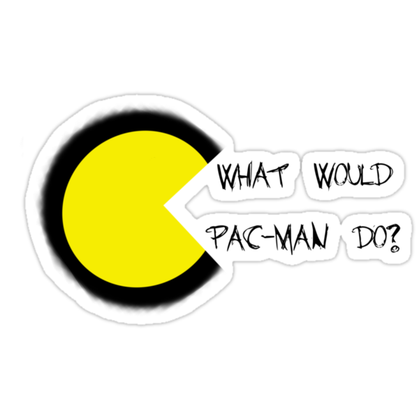 What would pac-man do? by Lisa Brower