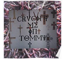 CRUCIFY ME IN TOMMY Poster