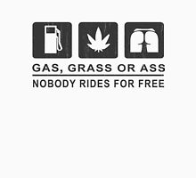 Gas Grass or Ass Nobody Rides for Free Unisex T-Shirt