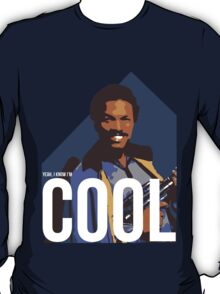 Yeah, I know I'm cool - colour T-Shirt