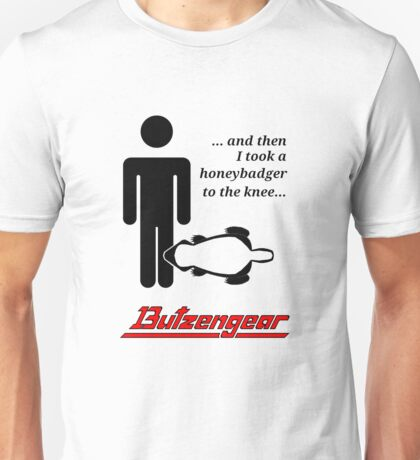 Honeybadger to the Knee Unisex T-Shirt